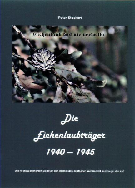 Die Eichenlaubträger 1940 - 1945 Band 1